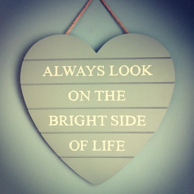 Think positive myathenians! Always look on the bright side of life!